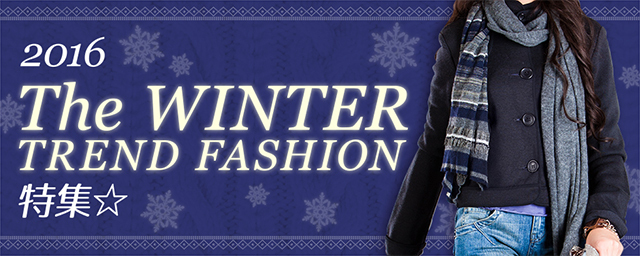The Newest Winter TREND FASHION 特集☆