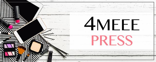最新情報をキャッチ!4MEEE PRESS特集